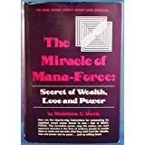 Miracle of Mana-force: Secret of Wealth, Love and Power