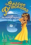 Rescue Princesses #3: The Moonlight Mystery