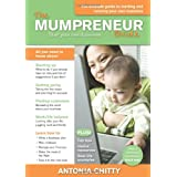 The Mumpreneur Guide: Start Your Own Successful Businessby Antonia Chitty