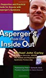 img - for Asperger's From the Inside Out: A Supportive and Practical Guide for Anyone with Asperger'sSyndrome book / textbook / text book