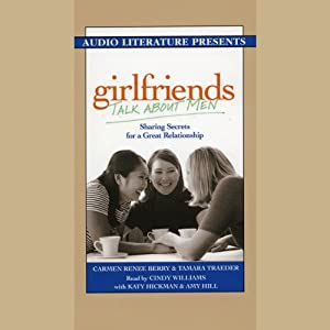 Girlfriends Talk About Men: Sharing Secrets for a Great Relationship | [Carmen Renee Berry, Tamara Traeder]