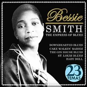 Empress of Blues. Bessie Smith. 23 Temas: Bessie Smith: MP3 Downloads
