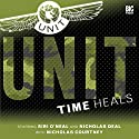 UNIT - 1.1 Time Heals Audiobook by Iain McLaughlin, Claire Bartlett Narrated by Nicholas Courtney, Siri O'Neal, Nicholas Deal