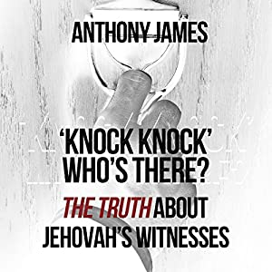 'Knock Knock' Who's There?: 'The Truth' About Jehovah's Witnesses Audiobook