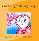 img - for Crocheting with Lucy Loop book / textbook / text book
