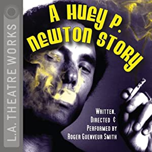 A Huey P. Newton Story Performance