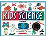 The Kids' Science Book : Creative Experiences for Hands-on Fun (0913589888) by Hirschfeld, Robert
