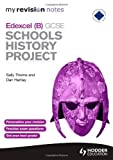 Sally Thorne My Revision Notes Edexcel (B) GCSE Schools History Project (MRN)