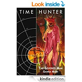 Time Hunter: The Severed Man (Time Hunter Series Book 5)