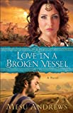 img - for Love in a Broken Vessel ( Book #3): A Novel book / textbook / text book