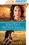Love in a Broken Vessel ( Book #3): A...