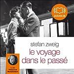 Le voyage dans le passé | Stefan Zweig