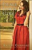 Small Town Girl (Rosey Corner Book #2): A Novel