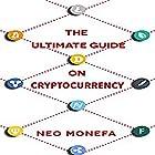Cryptocurrency: The Ultimate Guide on Cryptocurrency Hörbuch von Neo Monefa Gesprochen von: Adam Schulmerich