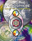 Time and the Technosphere: The Law of Time in Human Affairs (1879181991) by Argüelles, José