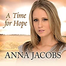 A Time for Hope Audiobook by Anna Jacobs Narrated by Julia Franklin