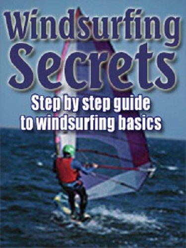 Windsurfing Secrets (Windsurfing Expert Moves)