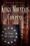 Kings Mountain and Cowpens:: Our Victory Was Complete (Military)