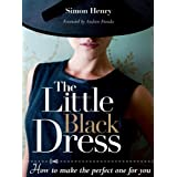 Little Black Dress, The: How to Make the Perfect One for Youby Simon Henry