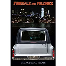 Funerals and Felonies