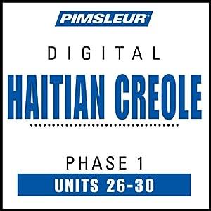 Haitian Creole Phase 1, Unit 26-30 Audiobook