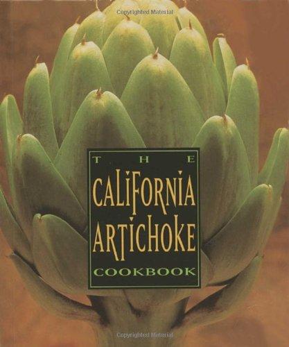 The California Artichoke Cookbook: From the California Artichoke Advisory Board PDF