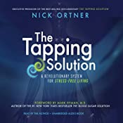 The Tapping Solution: A Revolutionary System for Stress-Free Living Audiobook