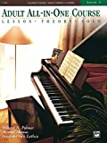 Alfred's Basic Adult All-In-One Course, Bk 3: Lesson * Theory * Solo, Comb Bound Book (Alfred's Basic Adult Piano Course)