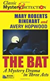 The Bat: A Mystery Drama in Three Acts