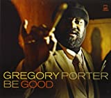 Be Good by Gregory Porter (2012) Audio CD
