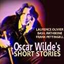 Oscar Wilde's Short Stories (       UNABRIDGED) by Oscar Wilde Narrated by Laurence Olivier, Basil Rathbone
