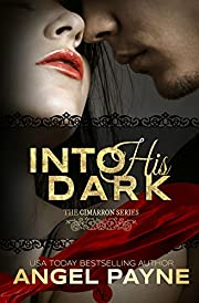 Into His Dark -- A Contemporary Romance: The Cimarrons: Royals of Arcadia Island (The Cimarron Series Book 1)