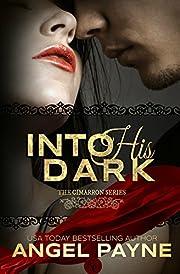 Into His Dark -- A Contemporary Romance: The Cimarrons: Royals of Arcadia Island (The Cimarron Series Book 1)