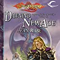The Dawning of a New Age: Dragonlance: Dragons of a New Age, Book 1 (       UNABRIDGED) by Jean Rabe Narrated by Josh Clark
