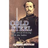 Cold Steel: The Art of Fencing with the Sabre (Dover Books on History, Political and Social Science) (Paperback...