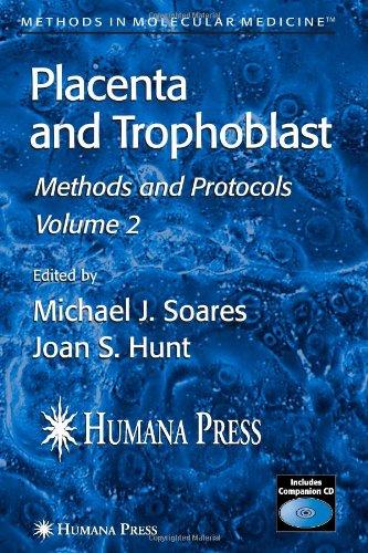 Placenta And Trophoblast: Methods And Protocols, Volume Ii (Methods In Molecular Medicine)