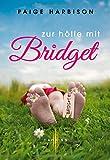 'Zur Hölle mit Bridget' von 'Paige Harbison'