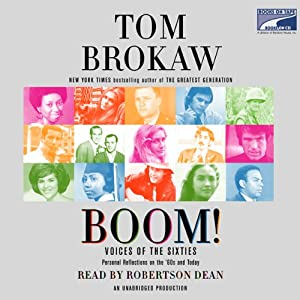 Boom!: Voices of the Sixties: Personal Reflections on the '60s and Today | [Tom Brokaw]