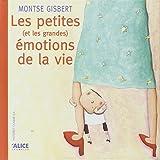 Les petites (et les grandes) émotions de la vie