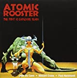 The First 10 Explosive Years by Atomic Rooster (2009-01-20)