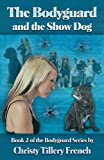 The Bodyguard and the Show Dog, Book 2 of The Bodyguard Series