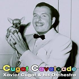 Amazon.com: Cugat Cavalcade: Xavier Cugat & His Orchestra: MP3 Downloads