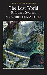 Lost World & Other Stories (Wordsworth Classics) (Wordsworth Collection) by Sir Arthur Conan Doyle