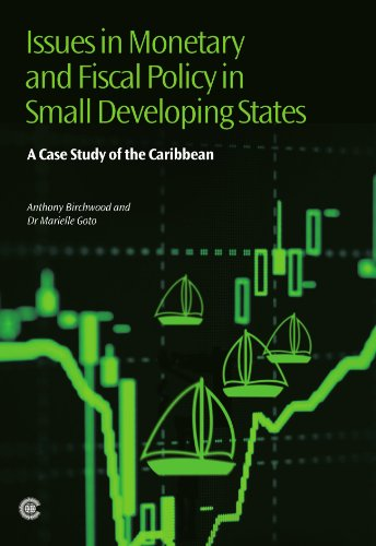 Issues in Monetary and Fiscal Policy in Small Developing States: A Case Study of the Caribbean