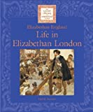 img - for Life in Elizabethan London (Lucent Library of Historical Eras. Elizabethan England Libra) by Stewart, Gail B. (2002) Hardcover book / textbook / text book