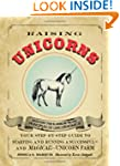 Raising Unicorns: Your Step-by-Step G...