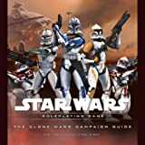 The Clone Wars Campaign Guide (Star Wars Roleplaying Game) (0786949996) by T. Rob Brown
