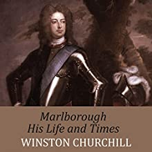 Marlborough: His Life and Times (       UNABRIDGED) by Winston Churchill Narrated by Sean Barrett