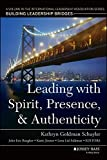 img - for Leading with Spirit, Presence, and Authenticity: A Volume in the International Leadership Association Series, Building Leadership Bridges book / textbook / text book