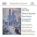 Bliss: Piano Concerto / Piano Sonata / Concerto For 2 Pianos